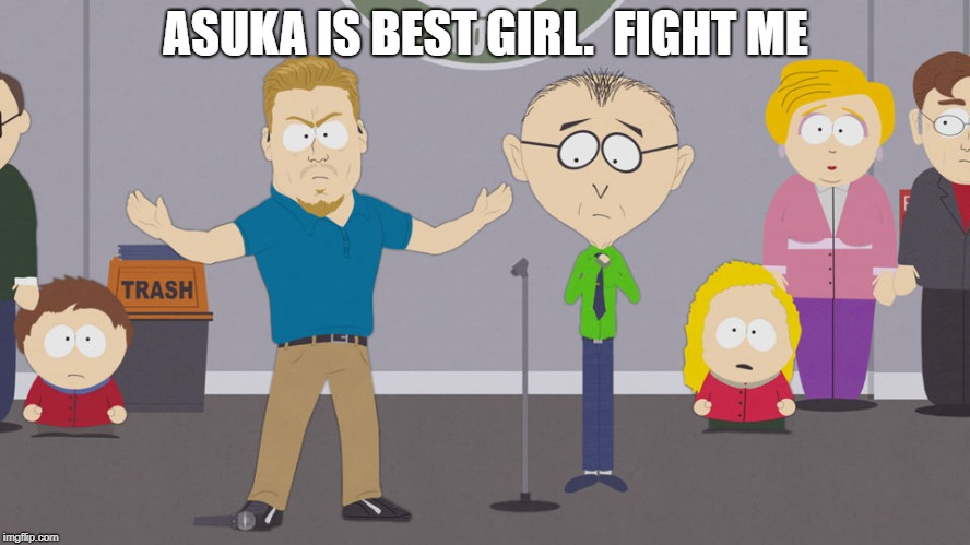 ASUKA IS BEST GIRL.  FIGHT ME | image tagged in fight me,best girl,anime | made w/ Imgflip meme maker
