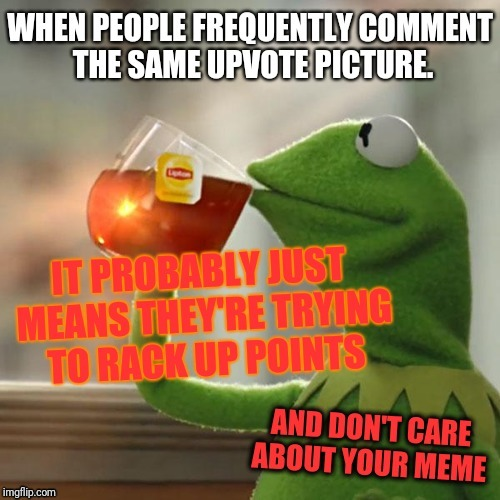 Stop spamming | image tagged in kermit the frog,but thats none of my business,imgflip points,top users,spammers | made w/ Imgflip meme maker
