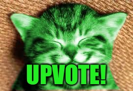 happy RayCat | UPVOTE! | image tagged in happy raycat | made w/ Imgflip meme maker