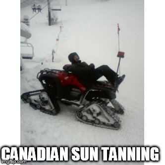 CANADIAN SUN TANNING | made w/ Imgflip meme maker