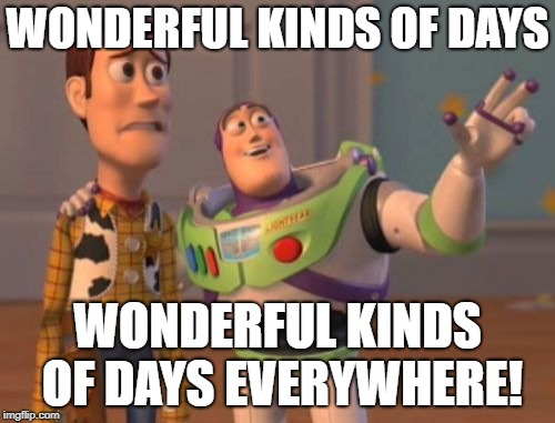 PBS Week April 9-14, A Benjamin Tanner Event. | WONDERFUL KINDS OF DAYS WONDERFUL KINDS OF DAYS EVERYWHERE! | image tagged in memes,x,x everywhere,x x everywhere,pbs week | made w/ Imgflip meme maker