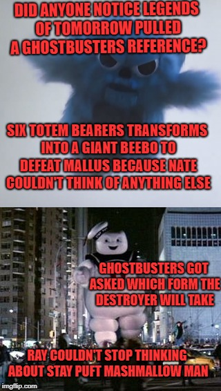 DID ANYONE NOTICE LEGENDS OF TOMORROW PULLED A GHOSTBUSTERS REFERENCE? GHOSTBUSTERS GOT ASKED WHICH FORM THE DESTROYER WILL TAKE SIX TOTEM B | image tagged in dc comics,ghostbusters,ridiculous,silly | made w/ Imgflip meme maker
