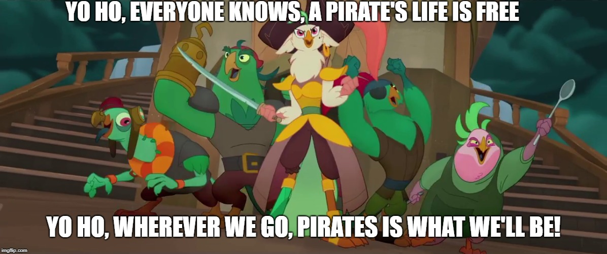 Being Pirates is Awesome! | YO HO, EVERYONE KNOWS, A PIRATE'S LIFE IS FREE YO HO, WHEREVER WE GO, PIRATES IS WHAT WE'LL BE! | image tagged in my little pony,captain celaeno,winnie the pooh,the new adventures of winnie the pooh,my little pony the movie | made w/ Imgflip meme maker
