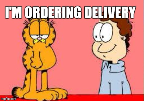 I'M ORDERING DELIVERY | made w/ Imgflip meme maker