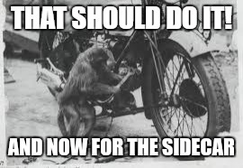AND NOW FOR THE SIDECAR | made w/ Imgflip meme maker