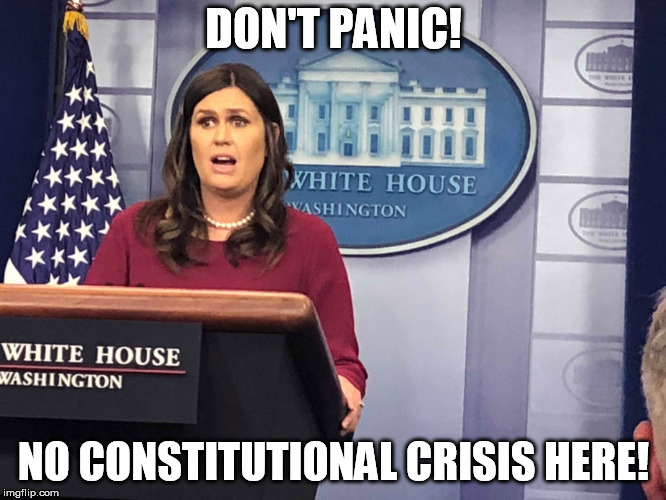 DON'T PANIC! NO CONSTITUTIONAL CRISIS HERE! | image tagged in huckabeeinheadlights | made w/ Imgflip meme maker