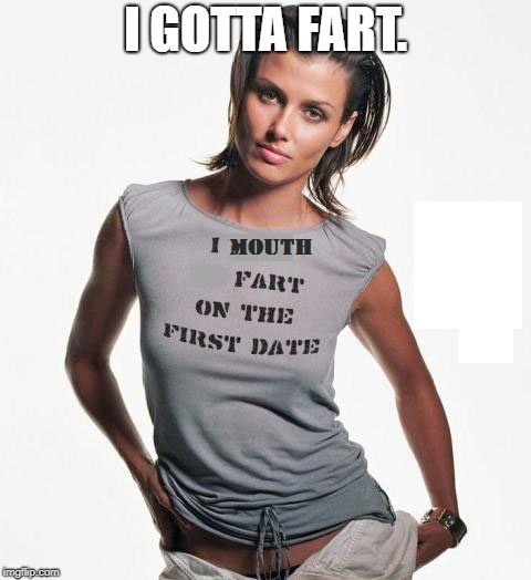 This girl's gotta fart. | I GOTTA FART. | image tagged in mouth fart,fart,girls fart,girls | made w/ Imgflip meme maker