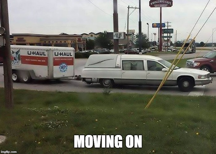MOVING ON | image tagged in moving on | made w/ Imgflip meme maker