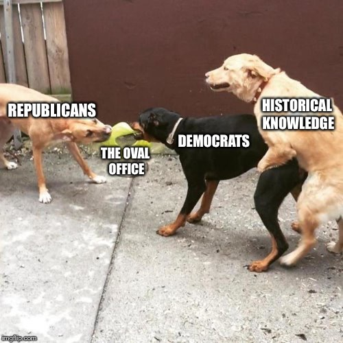 Historical knowledge is almost never in the left's favor | REPUBLICANS THE OVAL OFFICE DEMOCRATS HISTORICAL KNOWLEDGE | image tagged in this is my life,memes | made w/ Imgflip meme maker