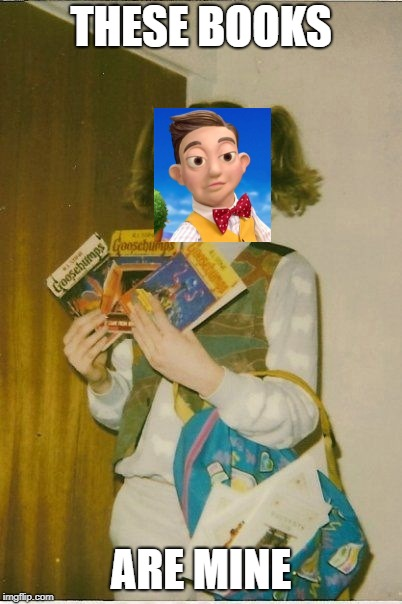 The Book Song | THESE BOOKS ARE MINE | image tagged in memes,ermahgerd berks,stingy | made w/ Imgflip meme maker