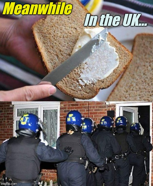 Not everyone will get this... | Meanwhile In the UK... | image tagged in gun control,memes,funny memes,political meme | made w/ Imgflip meme maker
