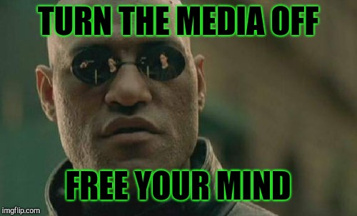 Matrix Morpheus Meme | TURN THE MEDIA OFF FREE YOUR MIND | image tagged in memes,matrix morpheus | made w/ Imgflip meme maker