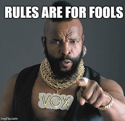 RULES ARE FOR FOOLS | made w/ Imgflip meme maker