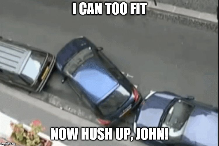 I CAN TOO FIT NOW HUSH UP, JOHN! | made w/ Imgflip meme maker