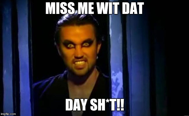 So Speaketh the NIghtman! | MISS ME WIT DAT DAY SH*T!! | image tagged in mac,its always sunny in philidelphia,funny,memes | made w/ Imgflip meme maker