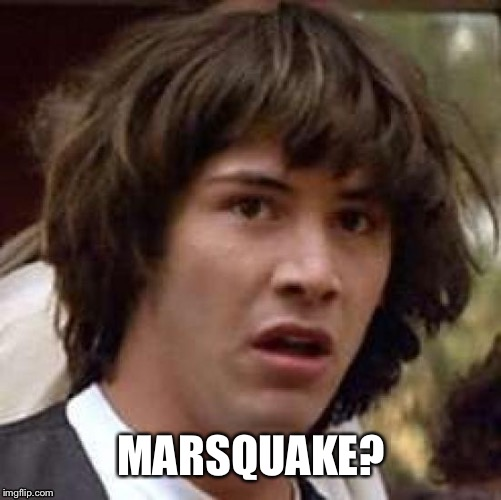 MARSQUAKE? | made w/ Imgflip meme maker