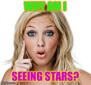 WHY AM I SEEING STARS? | made w/ Imgflip meme maker