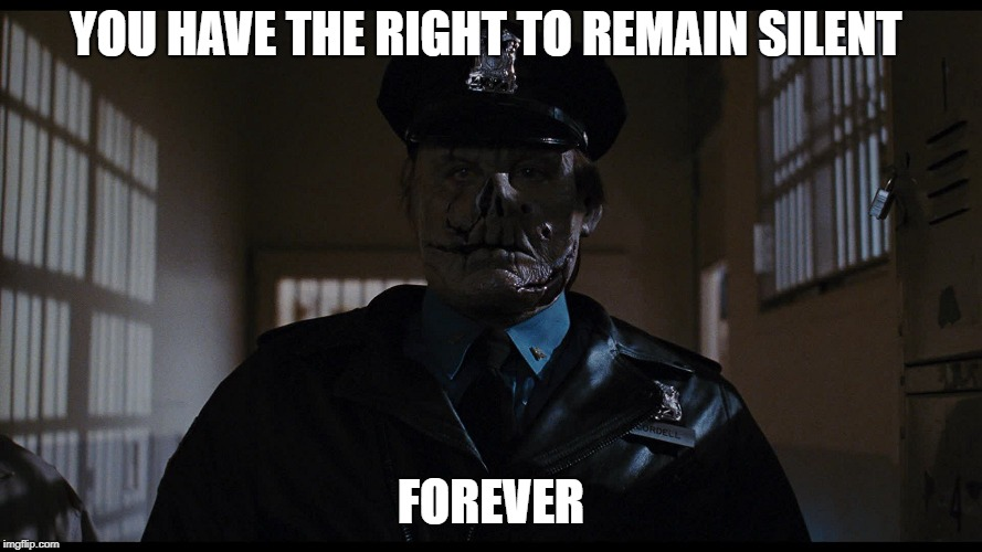 forever | YOU HAVE THE RIGHT TO REMAIN SILENT FOREVER | image tagged in horror,dark humor,sick humor | made w/ Imgflip meme maker