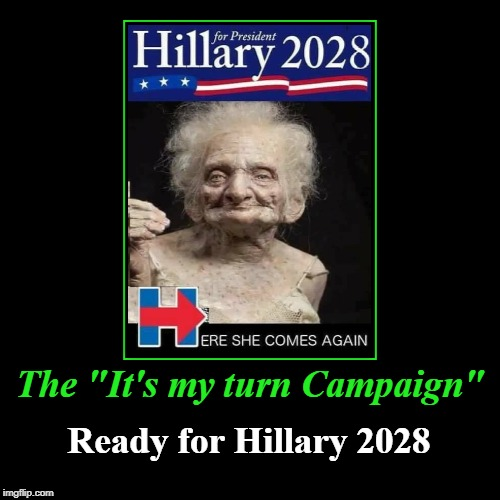 "Ready for Hillary 2028 | The ""It's my turn Campaign"" 
