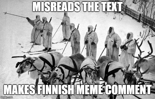 MISREADS THE TEXT MAKES FINNISH MEME COMMENT | made w/ Imgflip meme maker
