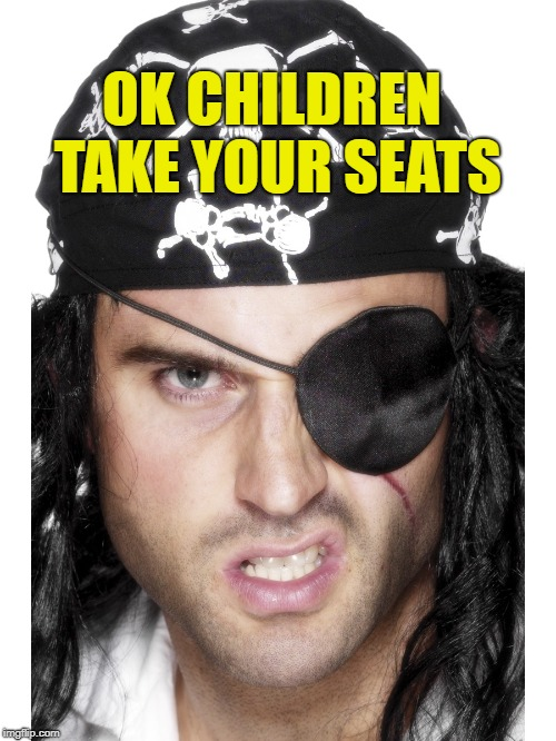 OK CHILDREN TAKE YOUR SEATS | made w/ Imgflip meme maker