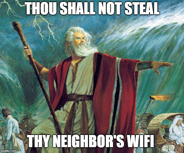 THOU SHALL NOT STEAL THY NEIGHBOR'S WIFI | made w/ Imgflip meme maker