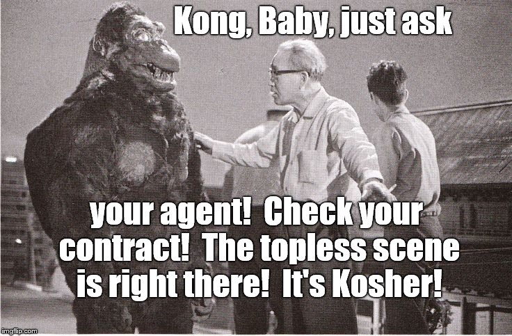No more self-conscious or modest than most guys, Kong is still worried that a topless scene will hurt his image...  | Kong, Baby, just ask your agent!  Check your contract!  The topless scene is right there!  It's Kosher! | image tagged in kong with director,topless,topless movie scene,modesty,so much to be modest about,douglie | made w/ Imgflip meme maker