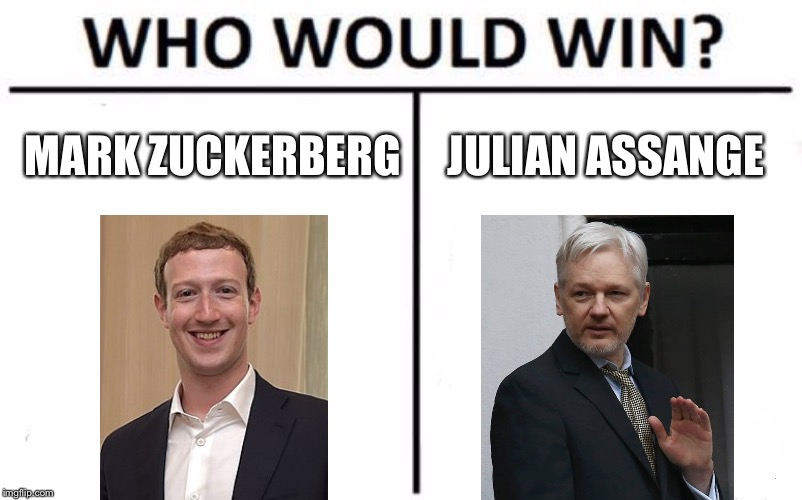 Facebook vs Wikileaks | MARK ZUCKERBERG JULIAN ASSANGE | image tagged in memes,who would win,facebook problems,wikileaks,julian assange,mark zuckerberg | made w/ Imgflip meme maker