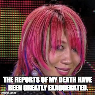 THE REPORTS OF MY DEATH HAVE BEEN GREATLY EXAGGERATED. | image tagged in asuka | made w/ Imgflip meme maker