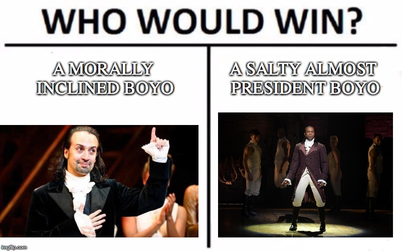 Who Would Win? Meme | A MORALLY INCLINED BOYO A SALTY ALMOST PRESIDENT BOYO | image tagged in memes,who would win | made w/ Imgflip meme maker