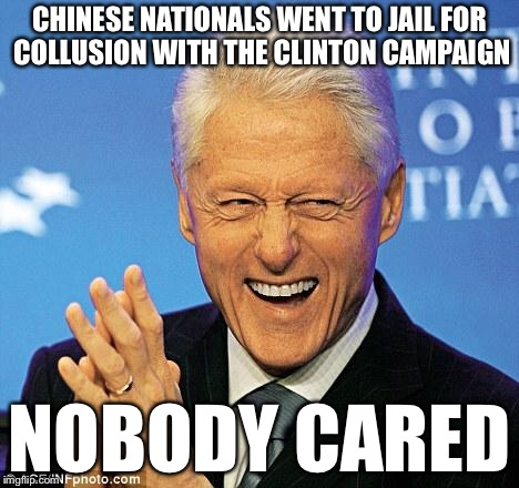 https://en.m.wikipedia.org/wiki/1996_United_States_campaign_finance_controversy | CHINESE NATIONALS WENT TO JAIL FOR COLLUSION WITH THE CLINTON CAMPAIGN NOBODY CARED | image tagged in bill clinton,collusion,russian collusion,political meme | made w/ Imgflip meme maker