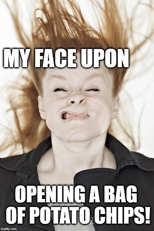 WOW!  All that air! | MY FACE UPON OPENING A BAG OF POTATO CHIPS! | image tagged in air in bag of chips,funny | made w/ Imgflip meme maker