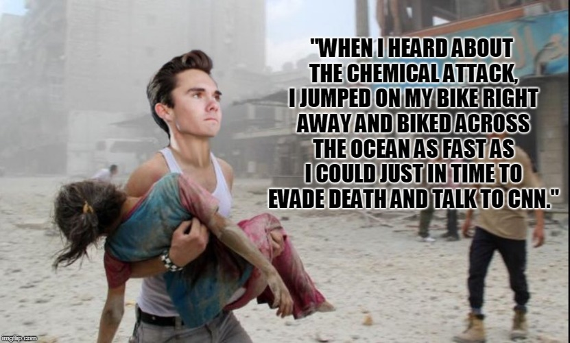 """WHEN I HEARD ABOUT THE CHEMICAL ATTACK, I JUMPED ON MY BIKE RIGHT AWAY AND BIKED ACROSS THE OCEAN AS FAST AS I COULD JUST IN TIME TO EVADE  
