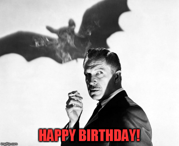 Vincent Price Birthday | HAPPY BIRTHDAY! | image tagged in vincent price,happy birthday | made w/ Imgflip meme maker