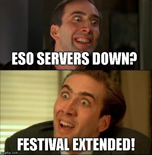 ESO MAINTENANCE | ESO SERVERS DOWN? FESTIVAL EXTENDED! | image tagged in elder scrolls,the elder scrolls | made w/ Imgflip meme maker