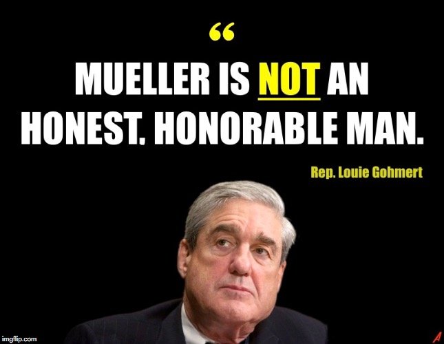 image tagged in robert mueller,louie gohmert,dishonest,evil,donald trump | made w/ Imgflip meme maker