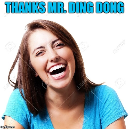 THANKS MR. DING DONG | made w/ Imgflip meme maker
