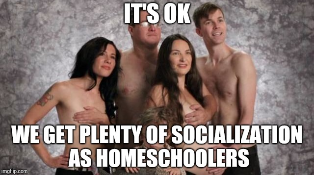 Awkward! | IT'S OK WE GET PLENTY OF SOCIALIZATION AS HOMESCHOOLERS | image tagged in awkward | made w/ Imgflip meme maker
