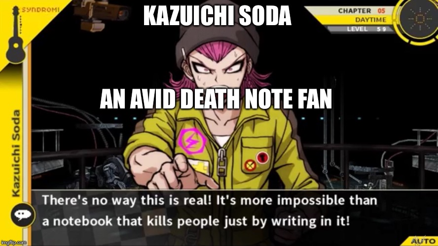 a repost | KAZUICHI SODA AN AVID DEATH NOTE FAN | image tagged in danganronpa,deathnote,anime | made w/ Imgflip meme maker