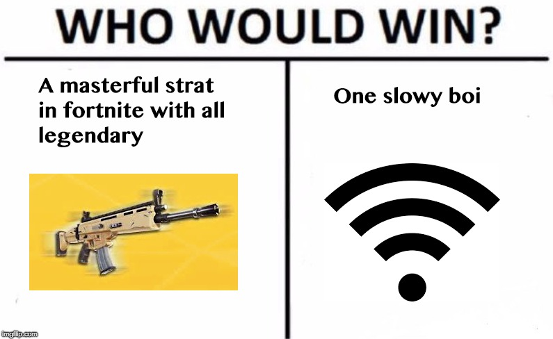 Not one win | image tagged in fortnite,wifi,memes,imgflip,legendary | made w/ Imgflip meme maker