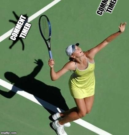 Grumpy Cat Tennis | COMMENT TIMER COMMENT TIMER | image tagged in grumpy cat tennis | made w/ Imgflip meme maker