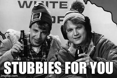 STUBBIES FOR YOU | made w/ Imgflip meme maker