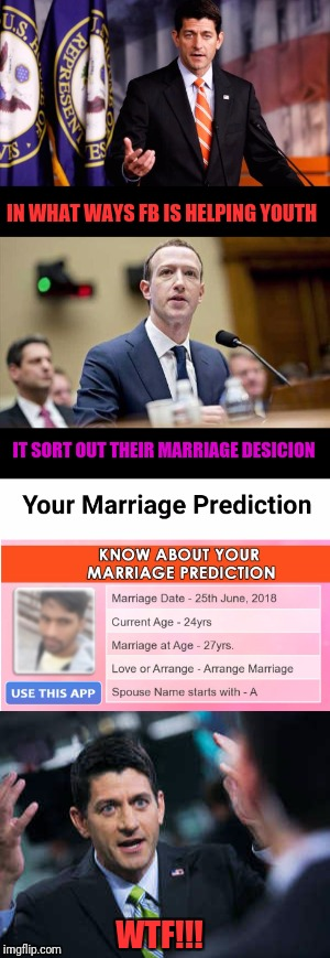 Mark zukerberg was like.... | IN WHAT WAYS FB IS HELPING YOUTH IT SORT OUT THEIR MARRIAGE DESICION WTF!!! | image tagged in funny memes,facebook,mark zuckerberg,hilarious,funny | made w/ Imgflip meme maker