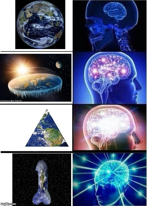 My first expanding brain meme, hope you like it | image tagged in memes,expanding brain,brain,penis,earth,shape | made w/ Imgflip meme maker