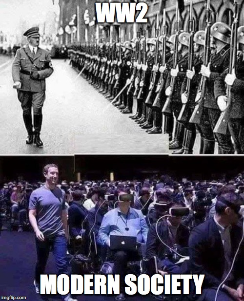 compare and contrast | WW2 MODERN SOCIETY | image tagged in ww2,mark zuckerberg,facebook,apple,adolf hitler,dank memes | made w/ Imgflip meme maker