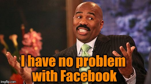 shrug | I have no problem with Facebook | image tagged in shrug | made w/ Imgflip meme maker