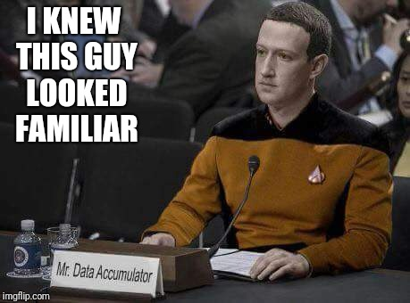 I KNEW THIS GUY LOOKED FAMILIAR | image tagged in data collector,star trek | made w/ Imgflip meme maker