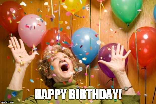 Surprise! | HAPPY BIRTHDAY! | image tagged in surprise | made w/ Imgflip meme maker