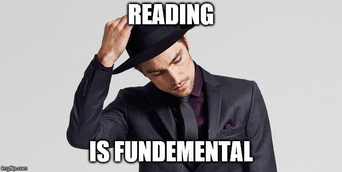 READING IS FUNDEMENTAL | made w/ Imgflip meme maker