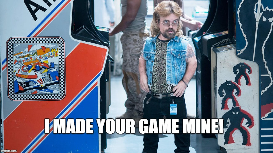 I MADE YOUR GAME MINE! | image tagged in pixel | made w/ Imgflip meme maker